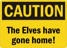 The Elves have gone home!!